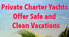 private charter yachts offer safe and clean vacations